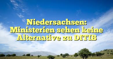 Niedersachsen: Ministerien sehen keine Alternative zu DITIB