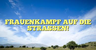 FRAUENKAMPF AUF DIE STRASSEN!