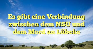 Es gibt eine Verbindung zwischen dem NSU und dem Mord an Lübcke