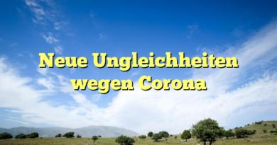 Neue Ungleichheiten wegen Corona